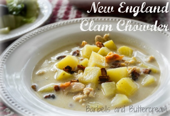 New England Clam Chowder - Barbells and Buttercream